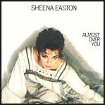 Almost Over You - Sheena Easton / 1983