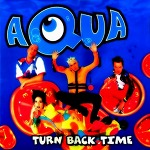 M) Aqua -> Turn Back Time