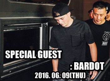 2016. 06. 09 (THU) SPECIAL GUEST @ BARDOT