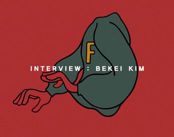 INTERVIEW : BEKEI KIM