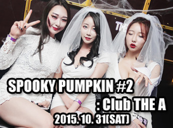 2015. 10. 31 (SAT) SPOOKY PUMPKIN #2 @ THE A