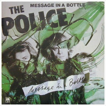 Message In A Bottle - The Police / 1979
