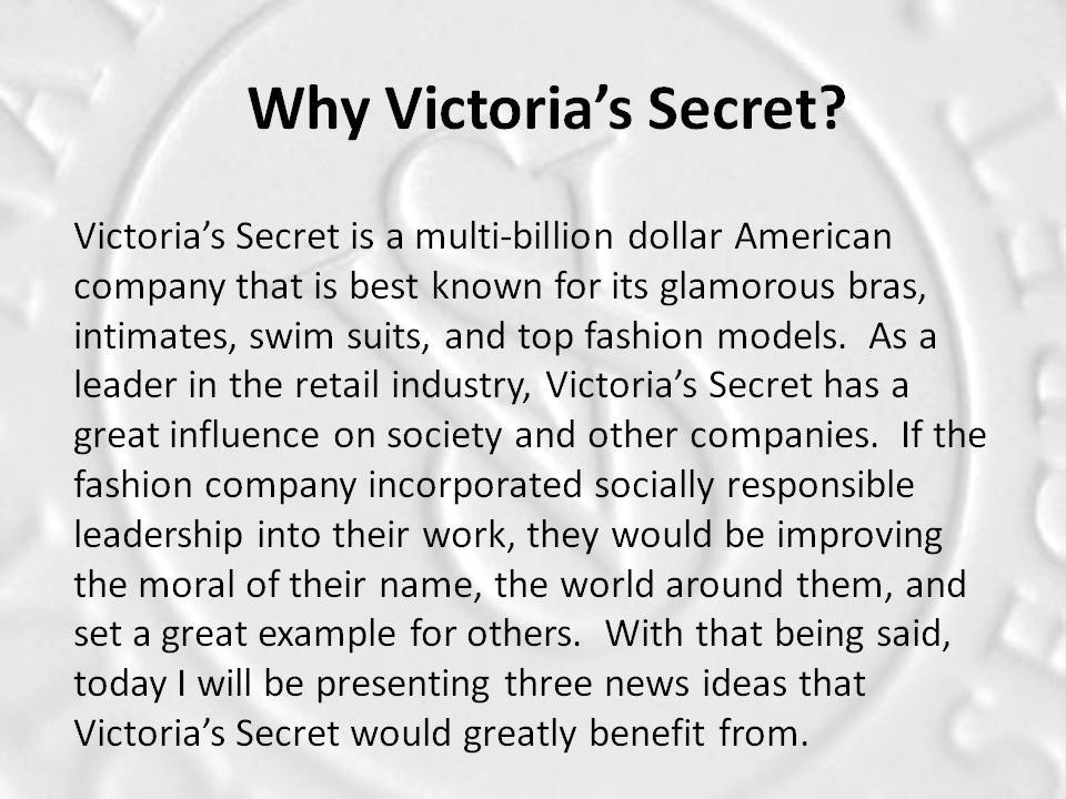 corporate responsibility of victorias secret Victoria's secret is an  corporate affairs  demanded that victoria's secret apologise and take responsibility for the unhealthy and damaging message.