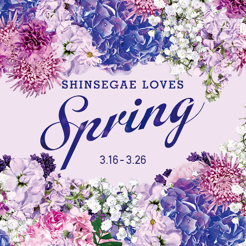 [NEWS] 신세계백화점<br>SHINSEGAE LOVES SPRING 2