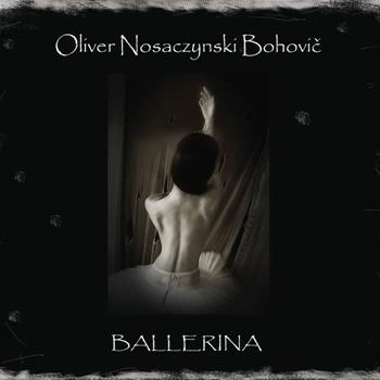 Oliver Nosaczynski Bohovic  [2017, Ballerina].